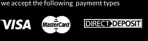 we accept Visa, MasterCard and Direct Deposit